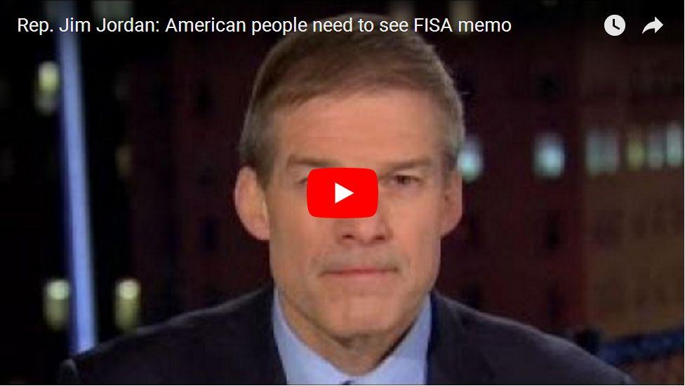 Jordan: 'FISA Memo Will Be Made Public Soon'…