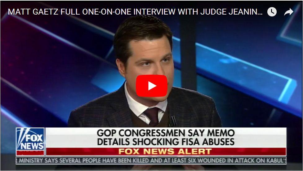 Matt Gaetz With Judge Jeanine: 'FISA Corruption Report Will Shock Nation's Conscience'…