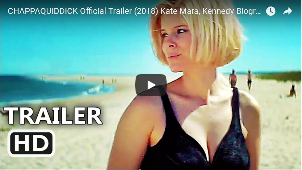 CHAPPAQUIDDICK Official Film Trailer… And More