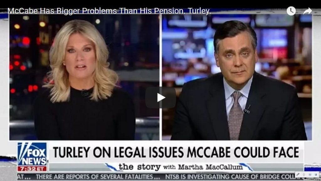 Law Prof Jonathan Turley: 'Andrew McCabe Has Much Bigger Problems Than Just His Pension'…