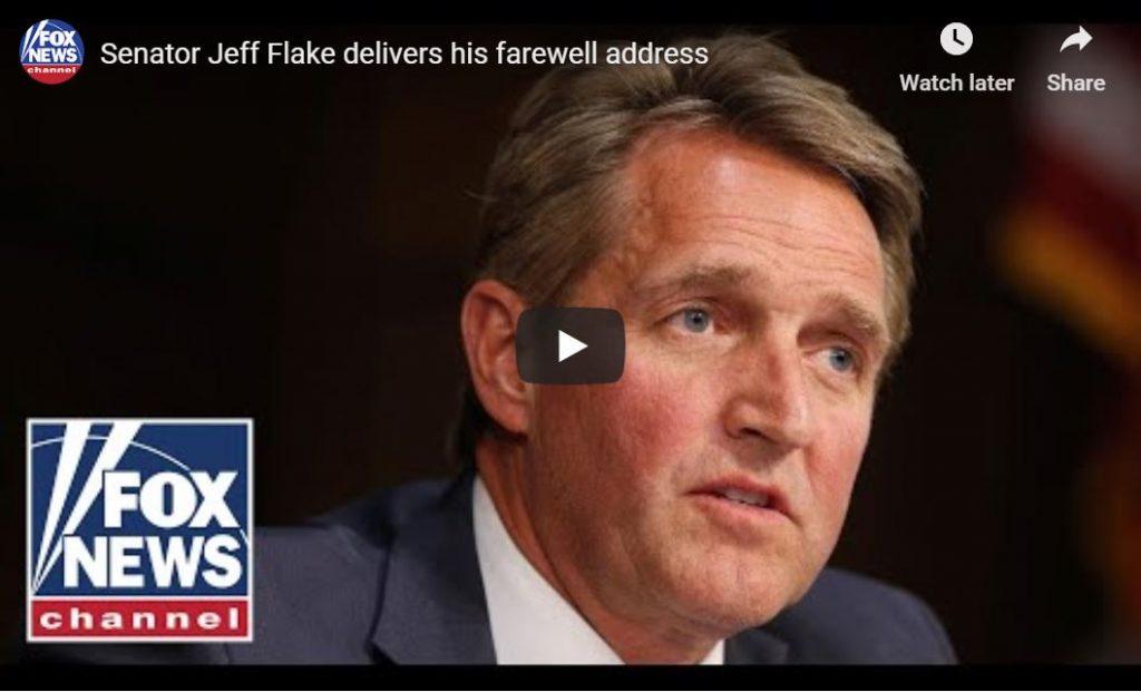 Traitor Jeff Flake Says Goodbye From Senate Floor